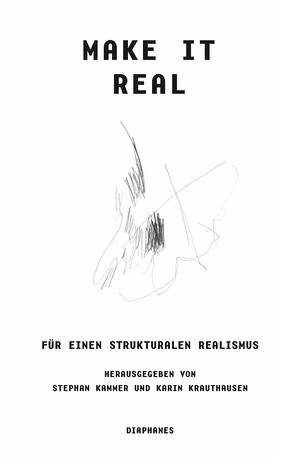 Stephan Kammer (Hg.), Karin Krauthausen (Hg.): Make it Real
