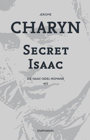 Jerome Charyn: Secret Isaac