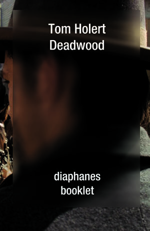 Tom Holert: Deadwood