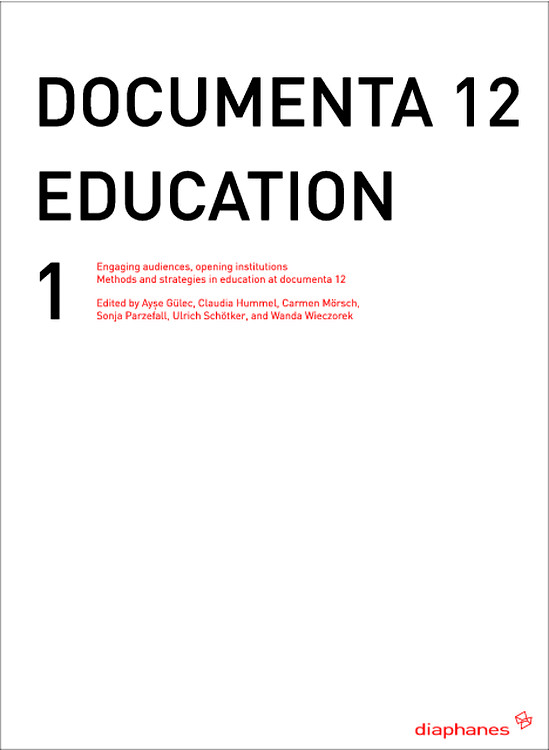 Ayse Güleç (Hg.), Claudia Hummel (Hg.), ...: documenta 12 education I