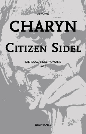 Jerome Charyn: Citizen Sidel