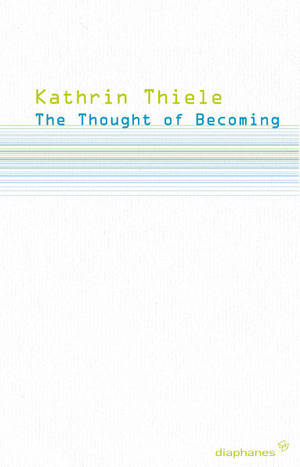 Kathrin Thiele: The Thought of Becoming